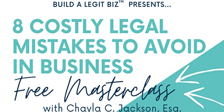 8 Costly Legal Mistakes to Avoid In Business Masterclass tickets