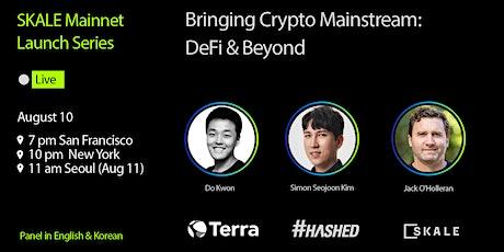 Bringing Crypto Mainstream : Defi & Beyond tickets