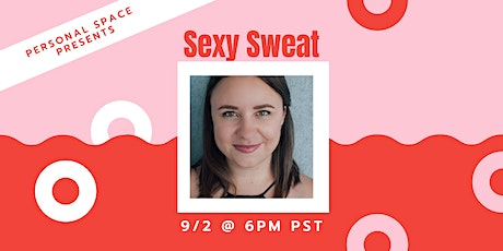 Personal Space Presents: Sexy Sweat tickets