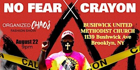 "No Fear No Regrets X Crayon ""Organized Chaos""  Fashion Show tickets"