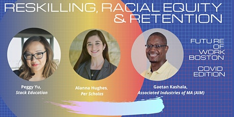 Reskilling, Retention, Racial Equity - The Future of Work in Boston tickets