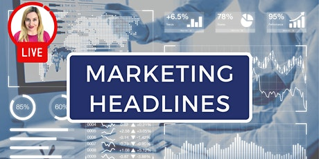 MARKETING HEADLINES: Hear the latest marketing news and updates (Online) tickets