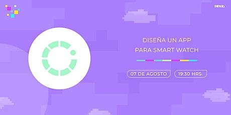 Diseña un App para Smart Watch entradas