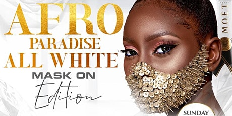 AFRO PARADISE ALL WHITE tickets