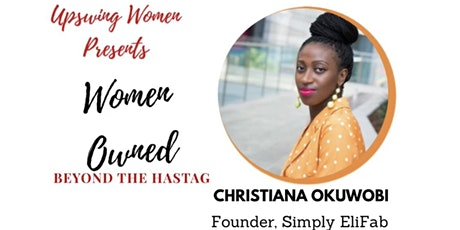 UpswingWomen Presents: Women Owned - More than a Hashtag tickets