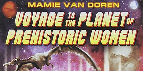"""Voyage to the Planet of Prehistoric Women""  Screening at Everett Improv tickets"