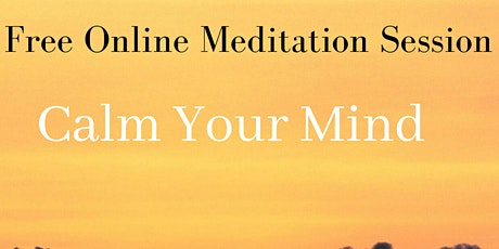 Calm Your Mind: A Breathing and Meditation workshop tickets