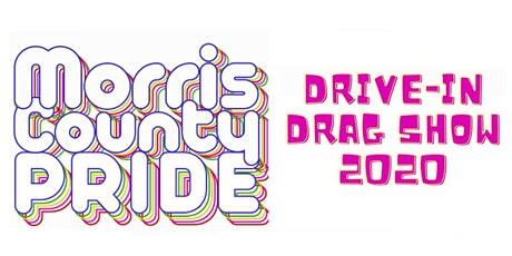 Morris County Pride 2020: Drive-In Drag! tickets
