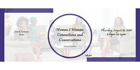 Woman 2 Woman:  Connections and Conversations (virtual edition) tickets