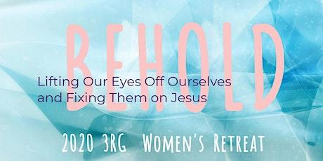 Behold / 3RG Women's Retreat 2020 tickets