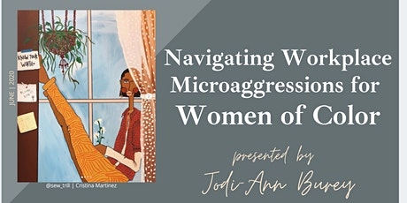 [PART 3 ENCORE] Navigating Workplace Microaggressions for Women of Color tickets