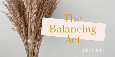 The Balancing Act | An Event for Mamas to THRYVE tickets