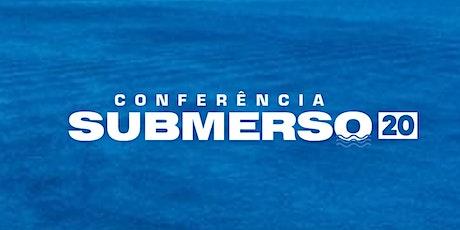 Conferência Submerso 20 ingressos