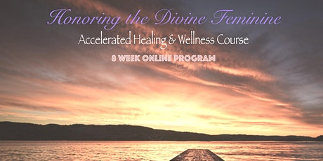 Honoring the Divine Feminine  8-week Course tickets
