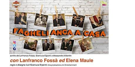 FAGHELI ANCA A CASA- Spettacolo di e con Lanfranco Fossà biglietti