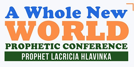 A Whole New World Prophetic Conference tickets