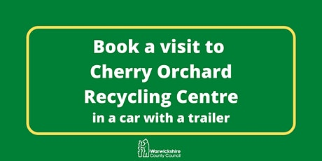 Cherry Orchard - Wednesday 12th August (Car with trailer only) tickets