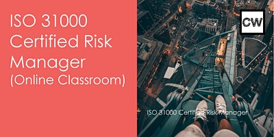 ISO 31000 Certified Risk Manager (Online Classroom)