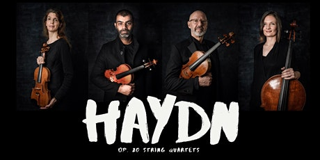 20 CUBED - The Complete Op. 20 Haydn String Quartets CONCERT 3 tickets