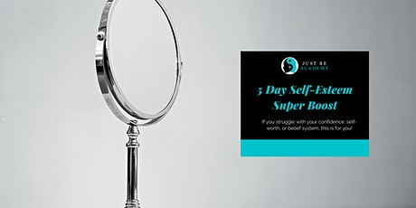 FREE 5 Day Self-Esteem Super Boost tickets