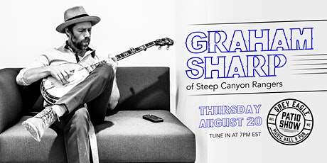 PATIO SHOW: Graham Sharp (of Steep Canyon Rangers) tickets