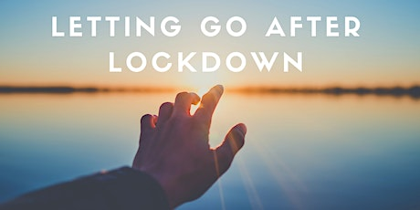 Letting go after lockdown. tickets