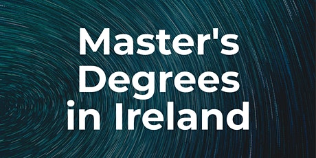 Master's Degrees in Ireland 2020 tickets