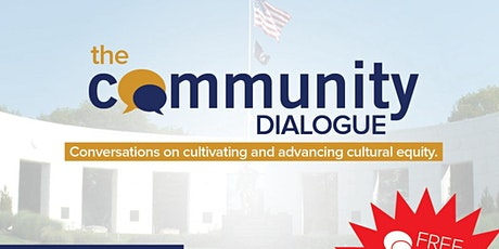 The Community Dialogue: conversation  on  advancing cultural equity tickets