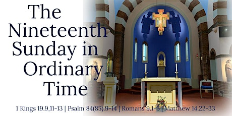 Mass for the 19th Sunday of Ordinary Time (Saturday 8th, Sunday 9th August) tickets
