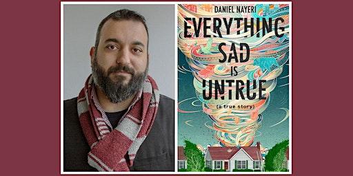 """Daniel Nayeri: E""""verything Sad is Untrue"""""""