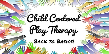 Child Centered Play Therapy: Back to Basics! tickets