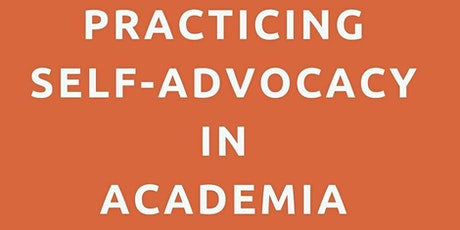 Practicing Self-Advocacy in Academia tickets