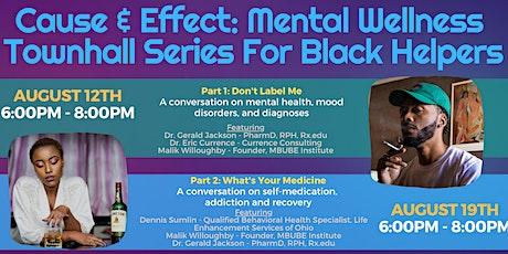Cause & Effect: Mental Wellness Townhall tickets