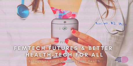 Femtech Futures & Better Health-Tech for All - Liria Digital Health Launch tickets