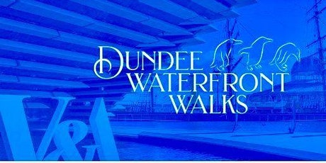 Dundee Waterfront Walks-guided history and lore in the museum quarter. tickets