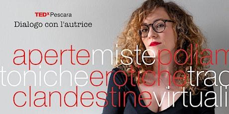 TEDxPescara DIALOGO CON L'AUTRICE: STELLA PULPO biglietti