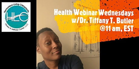 Health Webinar Wednesday's with Dr. Tiffany T. Butler tickets