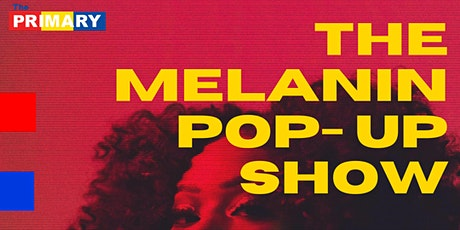 The Melanin Pop-Up Show tickets