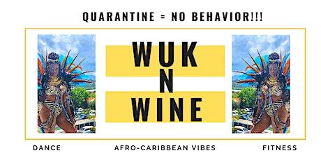 Wuk N Wine Quarantine: Online Fitness Soca Dance Class tickets