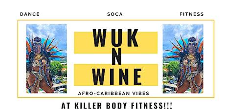 Wuk N Wine at Killer Body Fitness! (Fitness Soca Dance Class) tickets
