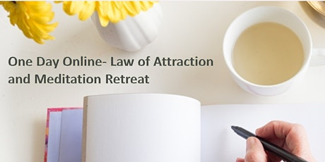 ONE DAY ONLINE- LAW OF ATTRACTION AND MEDITATION RETREAT tickets