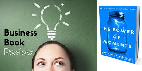 Business Book Review - The Power of Moments (online) tickets