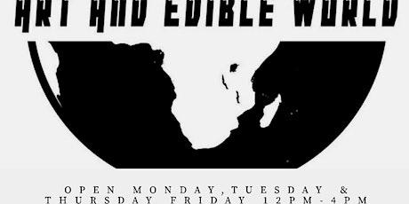 Art & Edible World Friday tickets