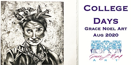 College Days THIRD FRIDAY | by Grace Noel Art tickets