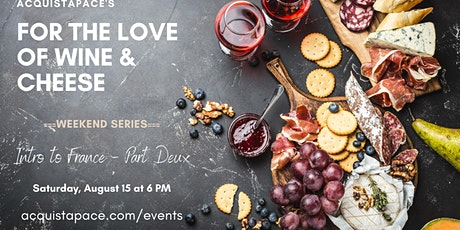 For The Love of Wine & Cheese - Intro to France Part Deux Tickets