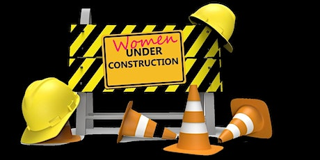 4th Annual Under Construction Women's Conference tickets