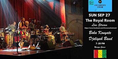 Boka Kouyate Djeliyah Band ~ Royal Room live stream tickets