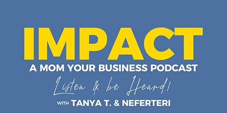 Six Months of IMPACT! Teachers & Mom Your Business Podcast Celebration! tickets