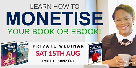 Learn How to Monetise your Book or eBook | Private Webinar tickets