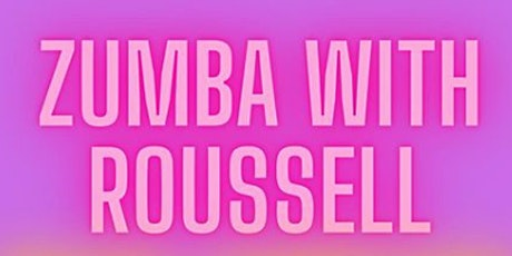 Zumba With Roussell (Tuesday Classes) tickets